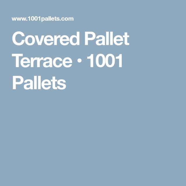 Covered Pallet Terrace • 1001 Pallets