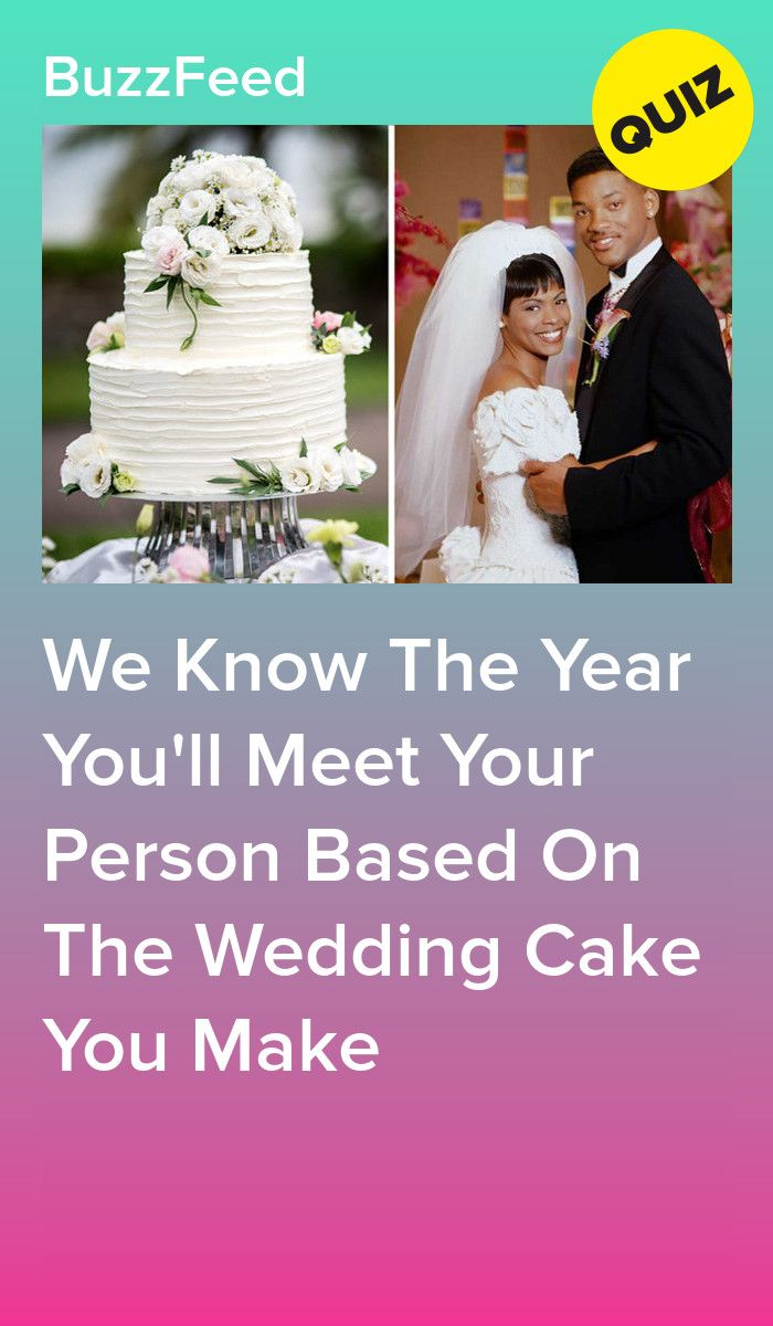 Make A Wedding Cake And We Ll Reveal The Year You Ll Meet The Love Of Your Life Wedding Quiz Wedding Dress Quiz How To Make Wedding Cake