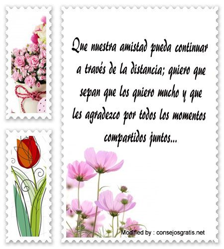 buscar palabras bonitas de amistad,enviar bonitos saludos de amistad:  http://www.consejosgratis.net/mensajes-de-despedida-para-mis-amigos/