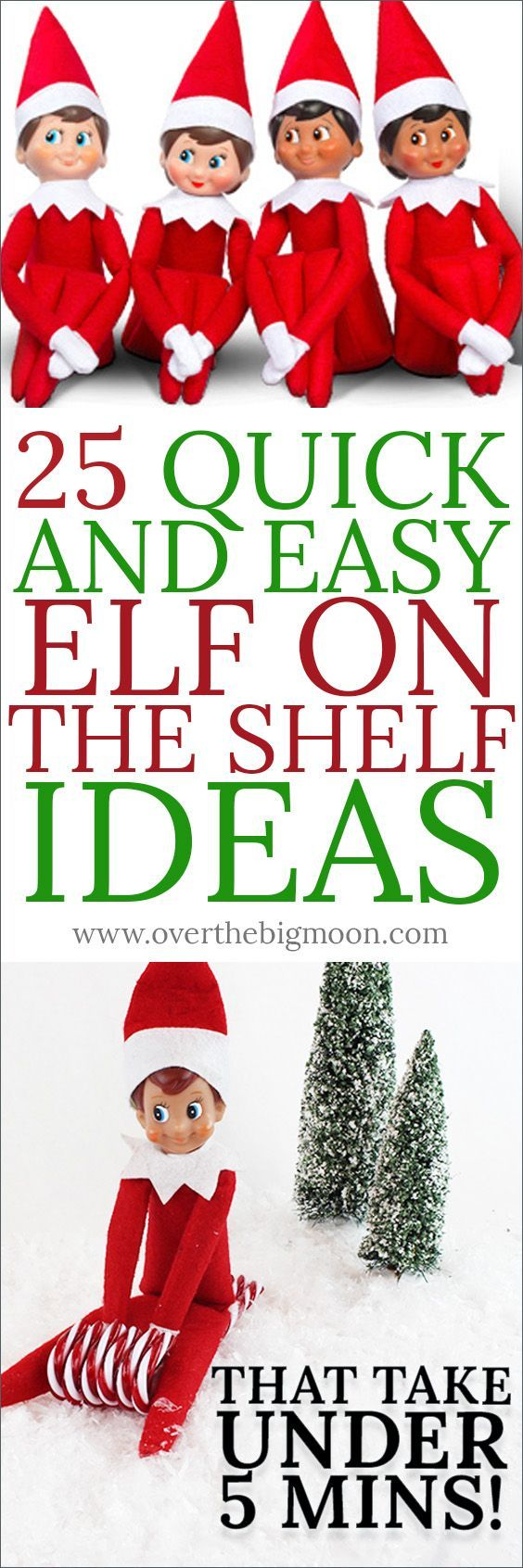 25 Quick Elf on the Shelf Ideas that take UNDER 5 MINS! Pin this for quick reference this Christmas!
