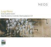 Luigi Nono: Guai ai gelidi mostri; Quando Stanno Morendo [Super Audio Hybrid CD]