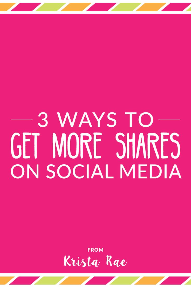 3 Ways To Get More Shares On Social Media