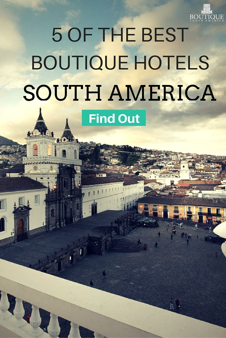 Find out 5 of the best boutique hotels in South America: http://www.boutiquesouthamerica.com.au/blog/5-of-the-best-boutique-hotels-south-america/