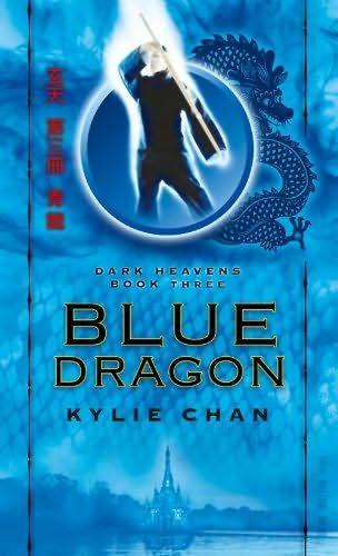 Blue Dragon ~ Dark Heavens Book Three ~ Kylie Chan