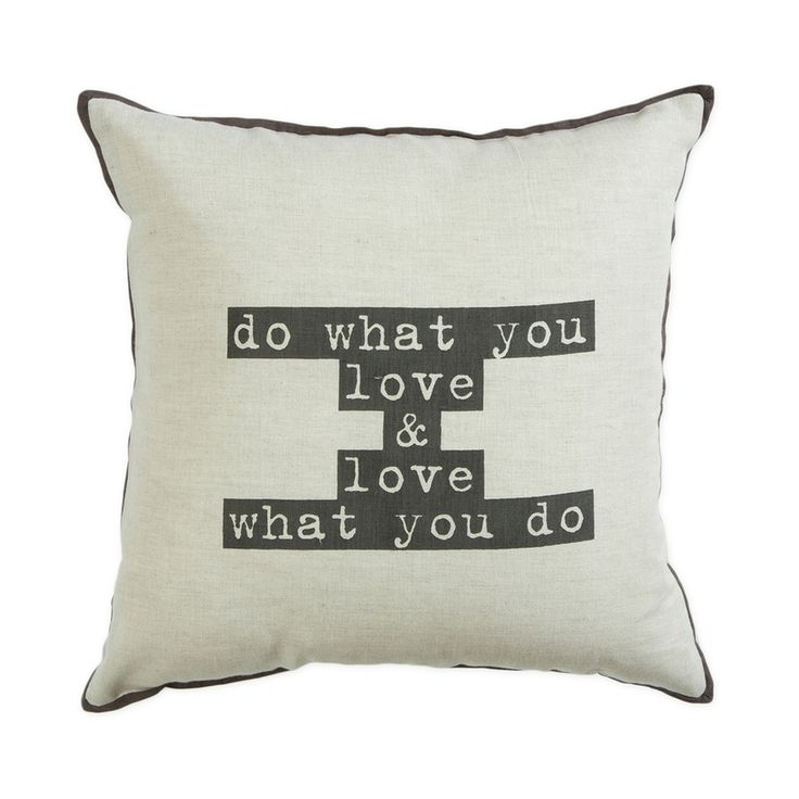 Always have a motto in life. Do what you love and love what you do with our Love to Do Cushion by Muse