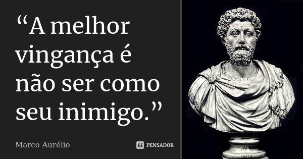 Marco Aurelio Citacoes Sabias Frases Reflexao Vida Frases