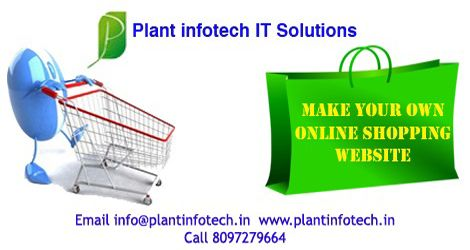 Email : info@plantinfotech.in Whats App +91 8097279664 / 65 E Commerce Websites, Static Websites, Dynamic Websites, Website Maintenance, Integrated Payment Gateway
