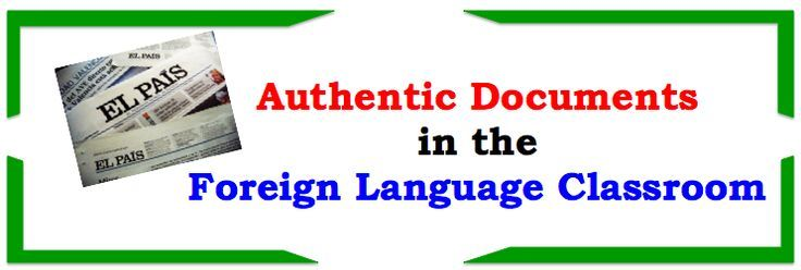 Using Authentic Documents in the Foreign Language Classroom