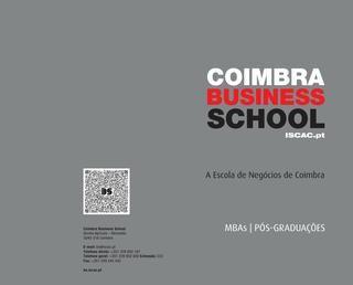 Brochura BS - Formação Avançada (Pós-Graduações) 2016  Para informação adicional:  web: http://bs.iscac.pt  email: bs@iscac.pt telefone: 239 802 187