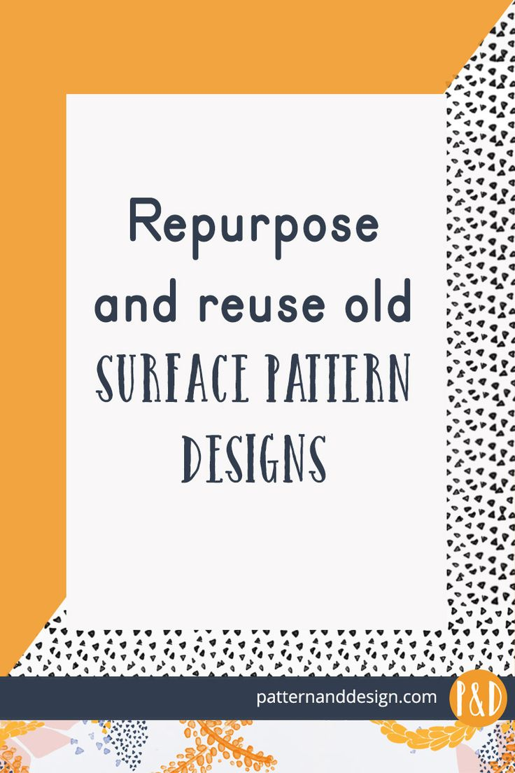 5 ways to update and reuse old surface pattern designs to create new successful designs #surfacepatterndesigns #repurposepatterndesigns #createnewpatterndesigns