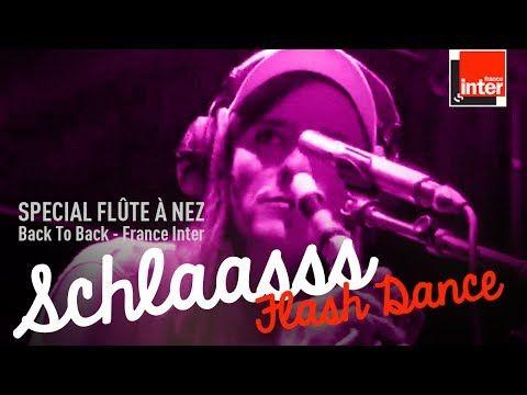 Schlaasss | Flash Dance en Flûte à Nez | Back to Back - France Inter (At...