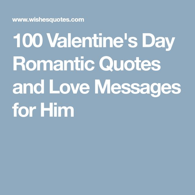 100 Valentine's Day Romantic Quotes and Love Messages for Him