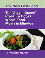 "review of ""The New Fast Food: The Veggie Queen Pressure Cooks Whole Food Meals in Minutes"" cookbook"