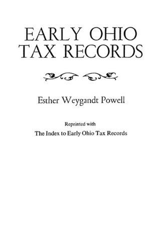 """Early Ohio Tax Records Reprinted with """"The Index to Early Ohio Tax Records"""" by Powell. $54.50. Edition - Revised. Publisher: Clearfield; Revised edition (June 1, 2009). Publication: June 1, 2009"""