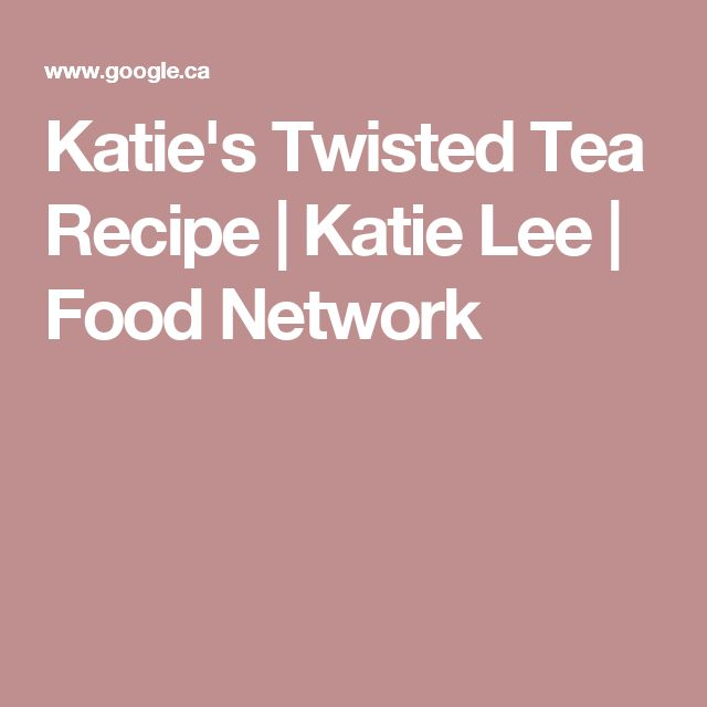 Katie's Twisted Tea Recipe   Katie Lee   Food Network
