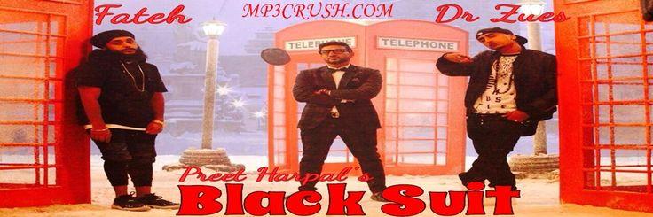 Black Suit Preet Harpal Feat Dr Zeus Album Waqt Download. Black Suit By Preet Harpal New Punjabi Latest Song Download mp3 Video And Lyrics From Album Waqt.