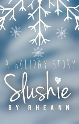 "You should read ""Slushie"" on #Wattpad. #shortstory"
