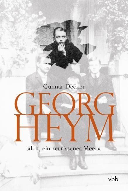 """""""Ich liebe alle, die in sich ein zerrissenes Herz haben. …"""" Georg Heym (geb. 30.10.1887)"""