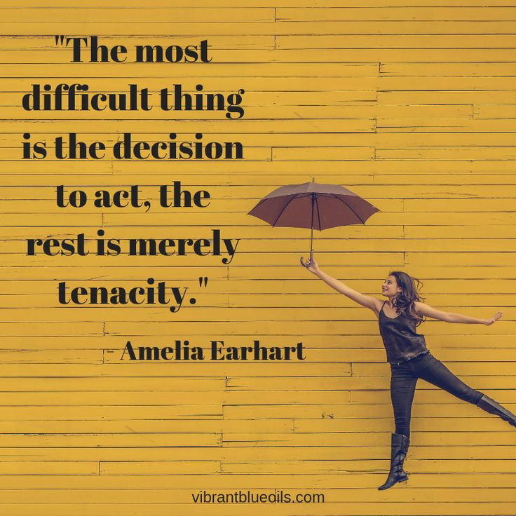 """""""The most difficult thing is the decision to act, the rest"""