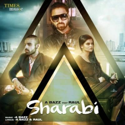 Sharabi Is The Single Track By Singer A Bazz-Raul only at Mp3mad.com