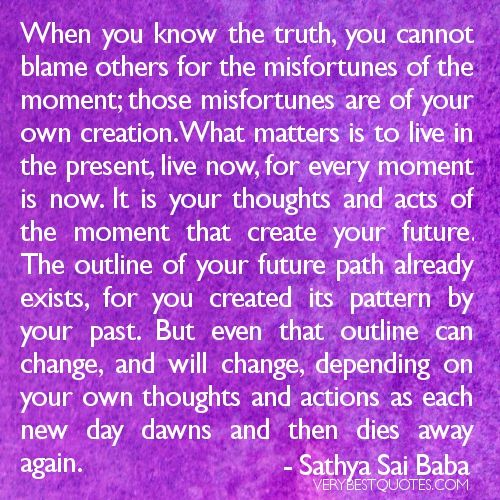 Live Now-What matters is to live in the present.  Sathya Sai Baba quotes