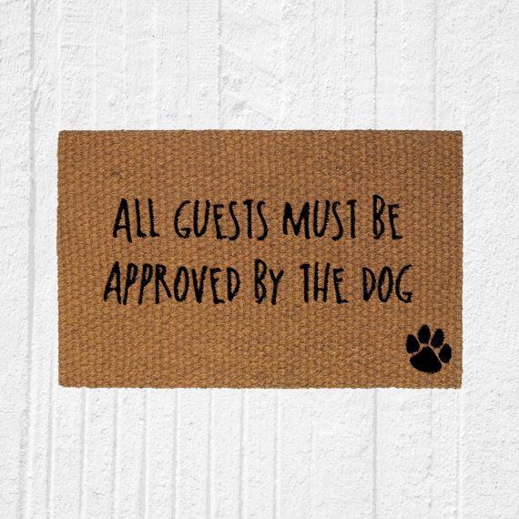 All Guests Must Be Approved by the Dog - Outdoor Welcome Mat, Entry Rug, Gift for Dog Lover, Funny Cute Doormat, Dog Sayings - 32x20