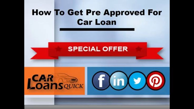 how to get pre approved for car loan