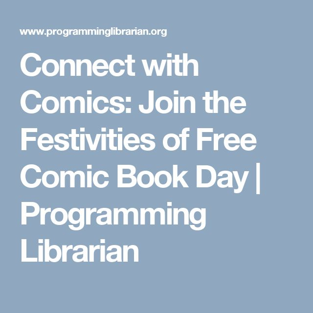 Connect with Comics: Join the Festivities of Free Comic Book Day | Programming Librarian