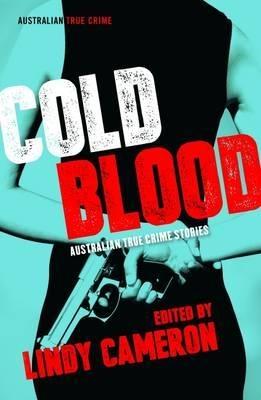 Cold Blood  Australian True Crime Stories
