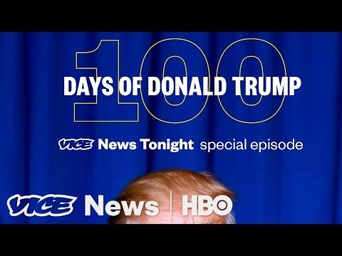 VICE News: 100 Days of Donald Trump: VICE News Tonight Special Episode (HBO)