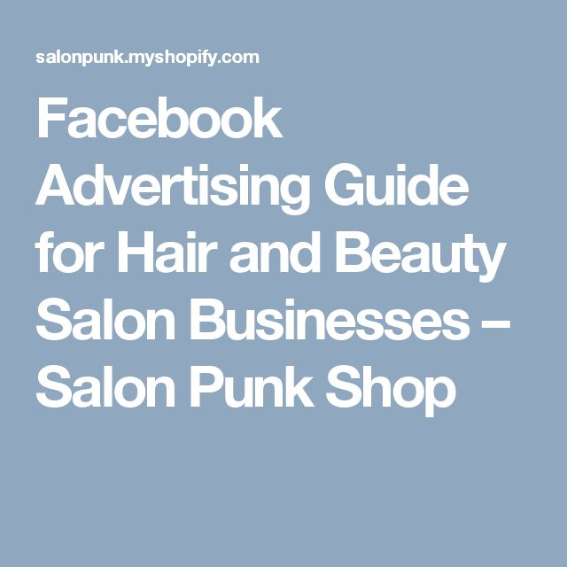 Facebook Advertising Guide for Hair and Beauty Salon Businesses – Salon Punk Shop