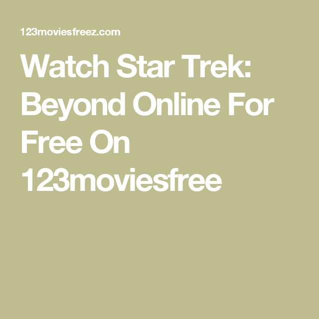 Watch Star Trek: Beyond Online For Free On 123moviesfree