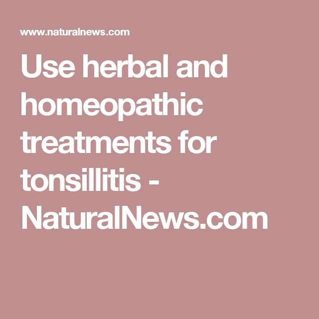 Use herbal and homeopathic treatments for tonsillitis - NaturalNews.com
