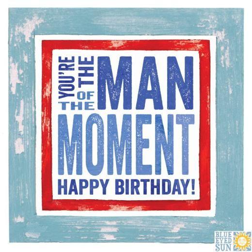 Man of the Moment Birthday - Contemporary Birthday Card