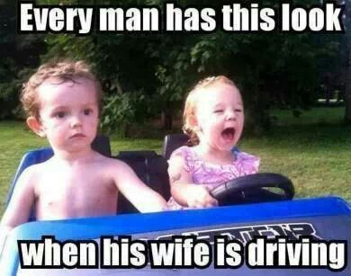 hes always complaining about my driving...