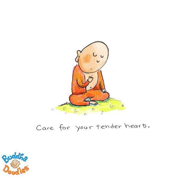 Care for your tender heart.  :)