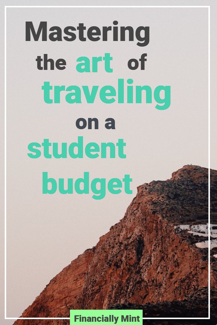 Traveling does not have to be expensive. In fact, even students can do it pretty well. Some top steps and tips to exploring the world and making the most of it | Financially Mint | #travel #student