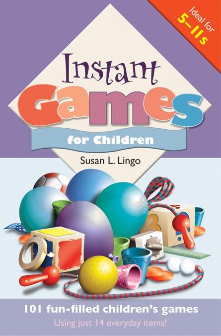 Instant Games for Children 101 fun-filled children's games ...