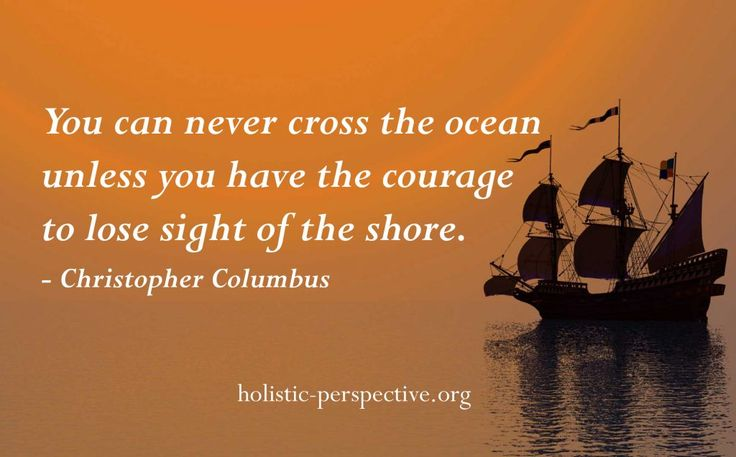 Courage to explore