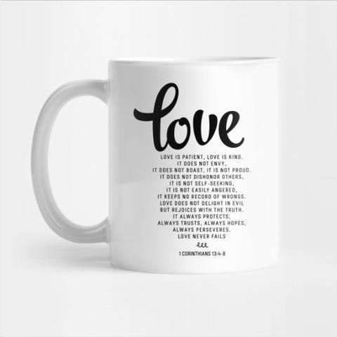 LOVE IS PATIENT LOVE IS KIND IT DOES NOT ENVY IT DOES NOT BOAST Coffee Mug Cup