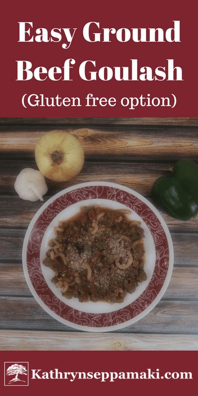 Easy Ground Beef Goulash (gluten free option) from Kathrynseppamaki.com #realfood