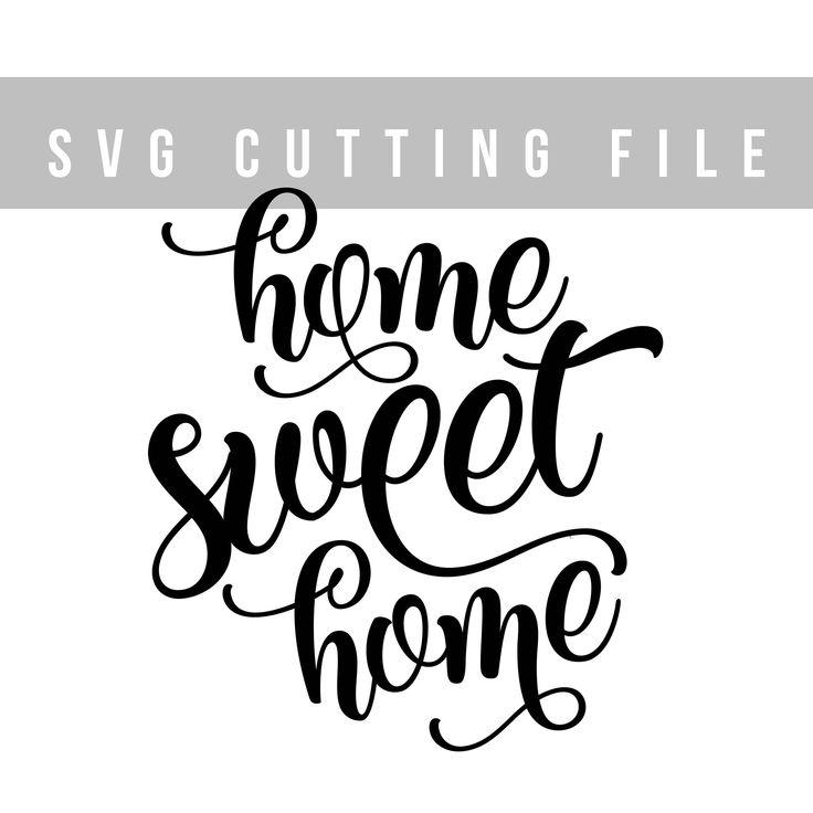 Home Sweet Home Svg Design For Cut Svg File Sayings Svg