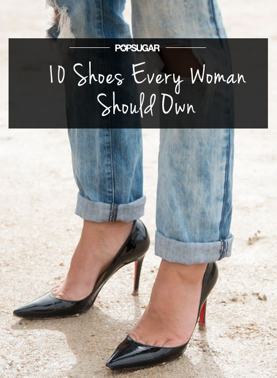 Shoes Every Woman Should Own:  Ballet flats,  Casual sneakers, Ankle boots, Summer wedges, Black pumps, Everyday sandal, Dressy heels, Classic Riding Boot, Nude heels,