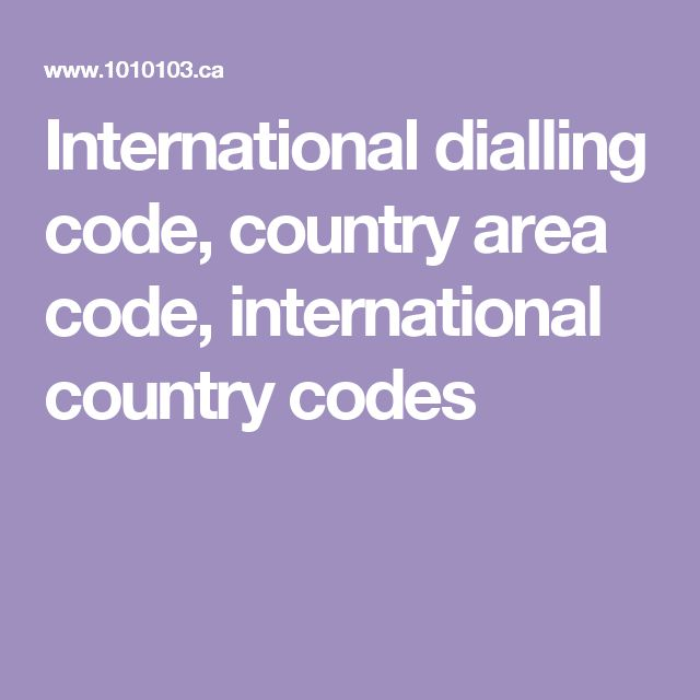 International dialling code, country area code, international country codes
