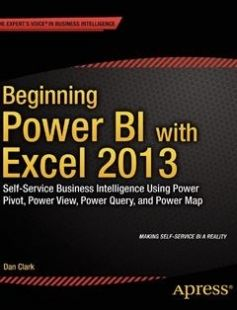 Beginning Power BI with Excel 2013: Self-Service Business Intelligence Using Power Pivot Power View Power Query and Power Map 1st ed. Edition free download by Dan Clark ISBN: 9781430264453 with BooksBob. Fast and free eBooks download.  The post Beginning Power BI with Excel 2013: Self-Service Business Intelligence Using Power Pivot Power View Power Query and Power Map 1st ed. Edition Free Download appeared first on Booksbob.com.