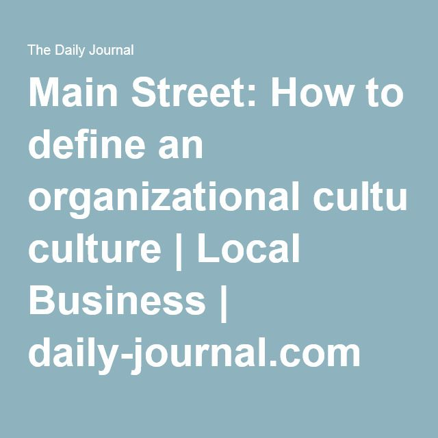 Main Street: How to define an organizational culture | @TDJnews