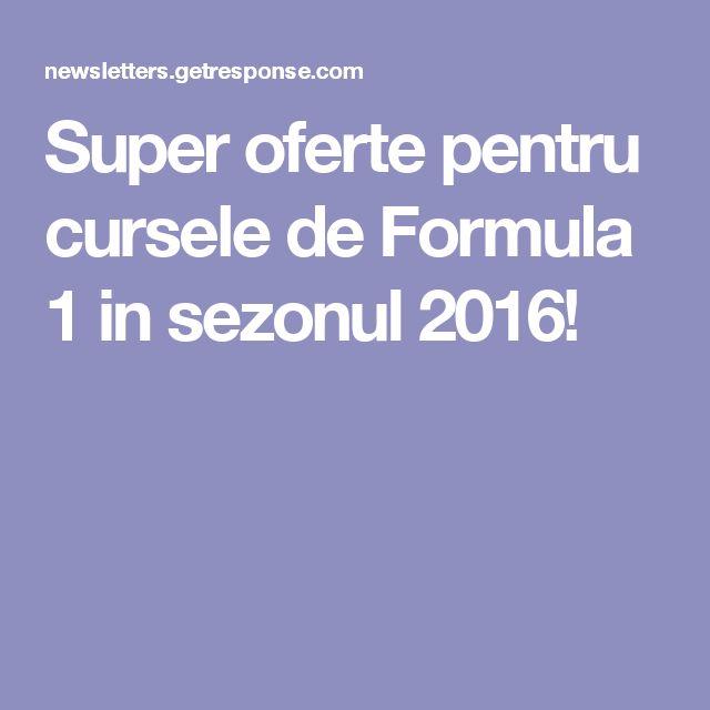 Super oferte pentru cursele de Formula 1 in sezonul 2016!
