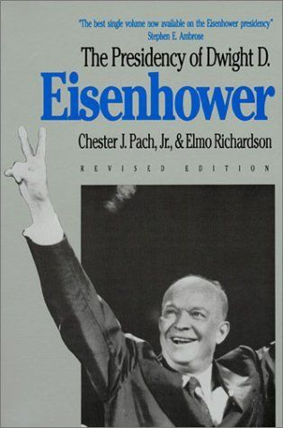 Presidency of Eisenhower (American Presidency (Univ of Kansas Paperback)) by Chester J. Pach. $15.23. Author: Chester J. Pach. Publication: April 1, 1991. Edition - Revised. Publisher: University Press of Kansas; Revised edition (April 1, 1991)