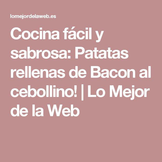 Cocina fácil y sabrosa: Patatas rellenas de Bacon al cebollino! | Lo Mejor de la Web