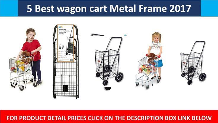5 Best wagon cart Metal Frame 2017 #BestwagoncartMetalFrame #wagoncartMetalFrame #